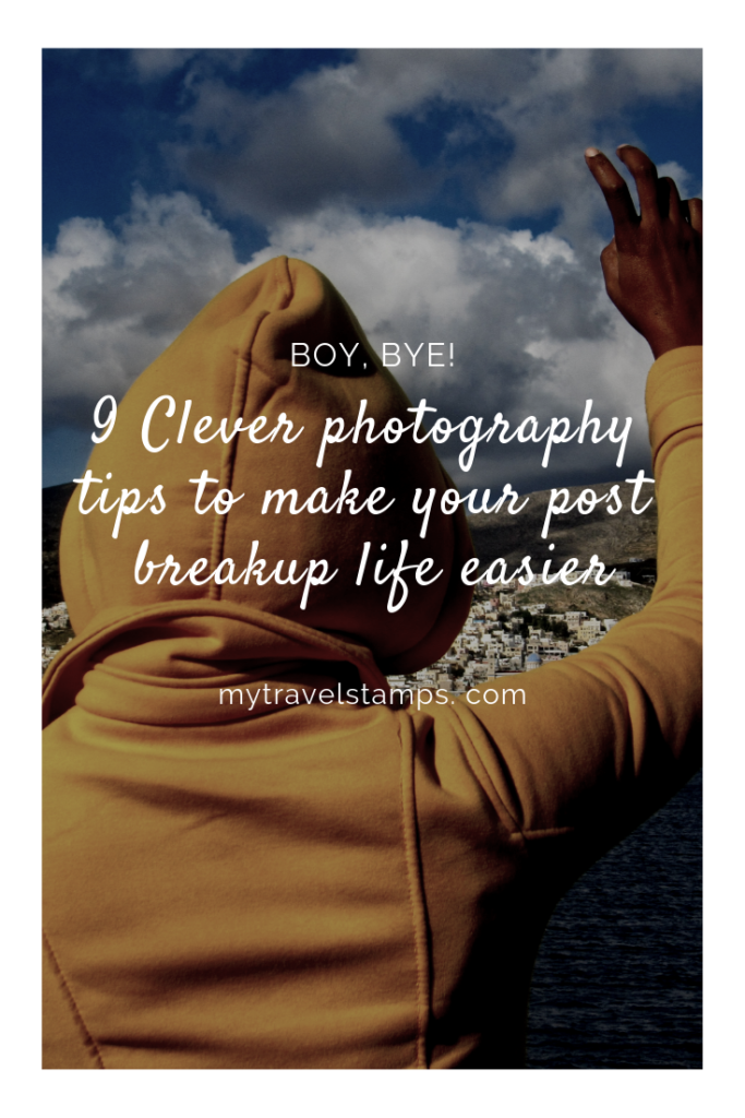 Photography tips to help you get past a breakup