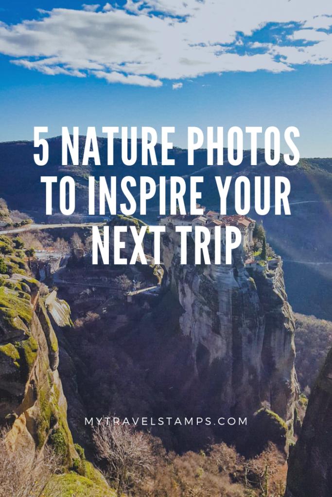 5 Nature Photos to inspire your next trip